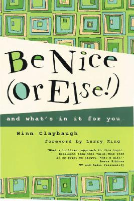 Be Nice (Or Else!) By Claybough, Winn