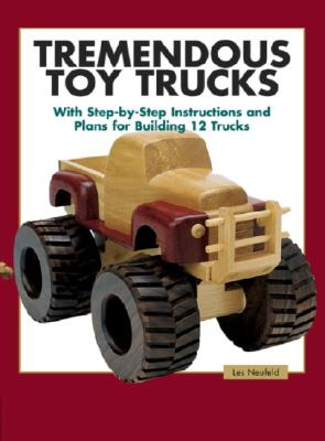 Tremendous Toy Trucks By Neufeld, Les